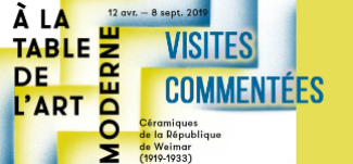 "Visites de l'exposition ""A la table de l'art moderne"""